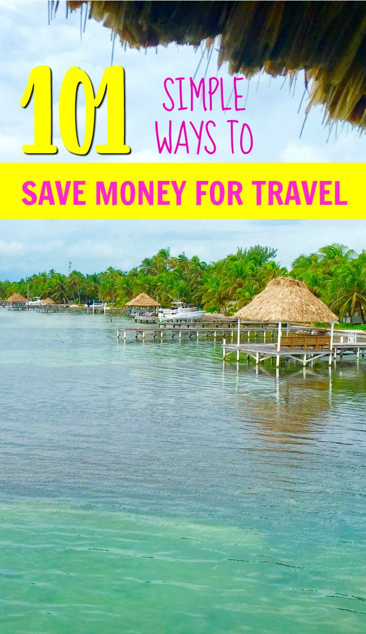 What's holding you back from your travel dreams? Here are 101 epic, actionable ways to save money for travel - no matter your budget!