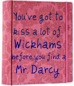 But we wouldn't say no if it was Mr Riley portraying Wickham.