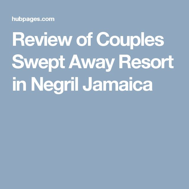 Review of Couples Swept Away Resort in Negril Jamaica