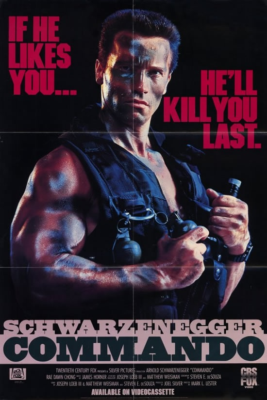 Commando (1985) (R) 1hr30min Stars: Arnold Schwarzenegger, Rae Dawn Young, Dan Hedaya Director: Mark L. Lester Writers: Jeph Loeb, Matthew Weisman Story: Retired Special Ops Commander, John Matrix, returns when a gang in South America capture his daughter. He plans a force of expression. That is, until he planned as blackmailed to an exiled dictator ridded of power Critics Praise: 69% Audience Praise: 67%