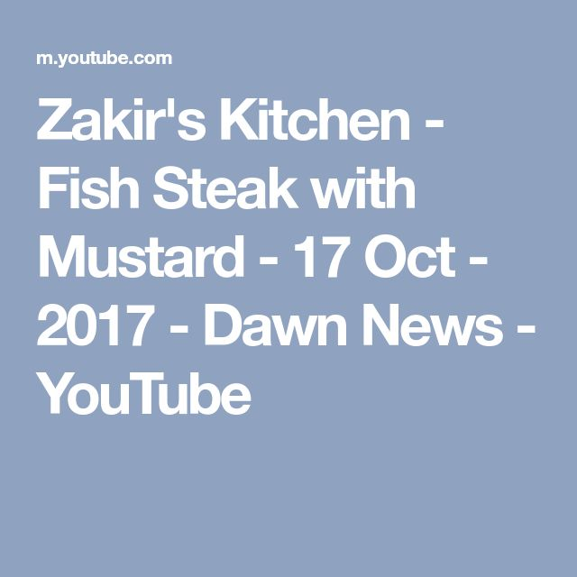 Zakir's Kitchen - Fish Steak with Mustard - 17 Oct - 2017 - Dawn News - YouTube