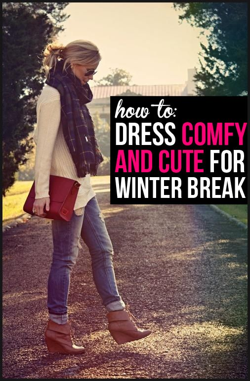 How to Dress Comfy & Cute for Winter Break