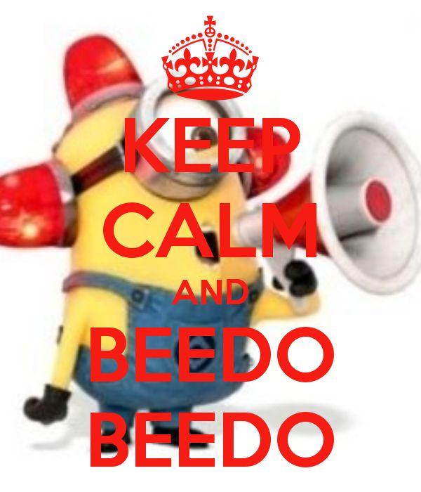 KEEP CALM AND BEEDO BEEDO