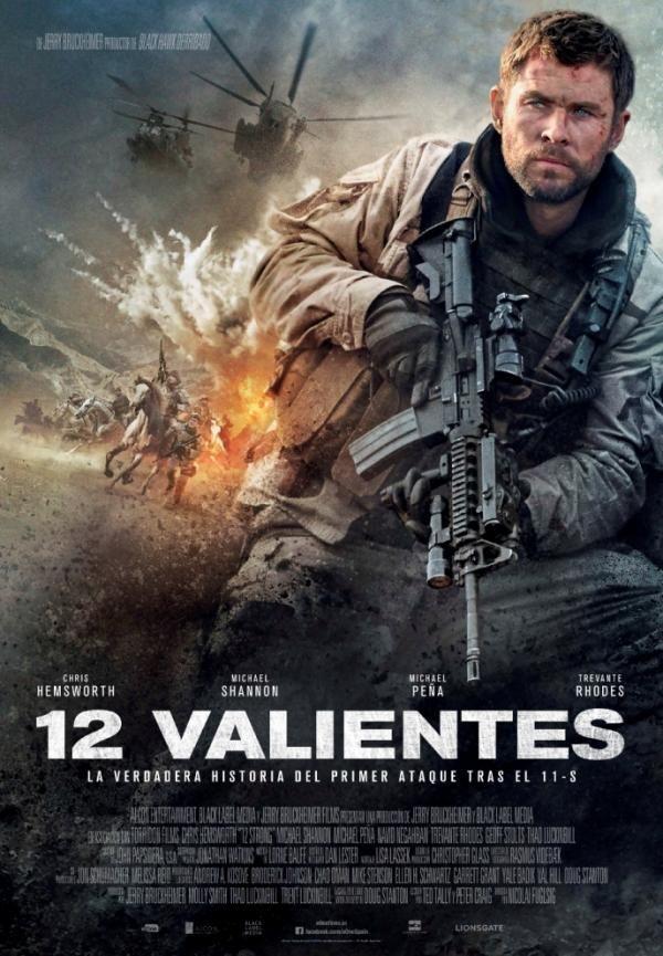 12 Valientes En Los Días Posteriores Al 11 S Un Equipo De Las Fuerzas Especiales Estadounidense Comandado Por El Capitán Mitch Ne Estrenos De Cine En 2019 Peliculas En Estreno Películas