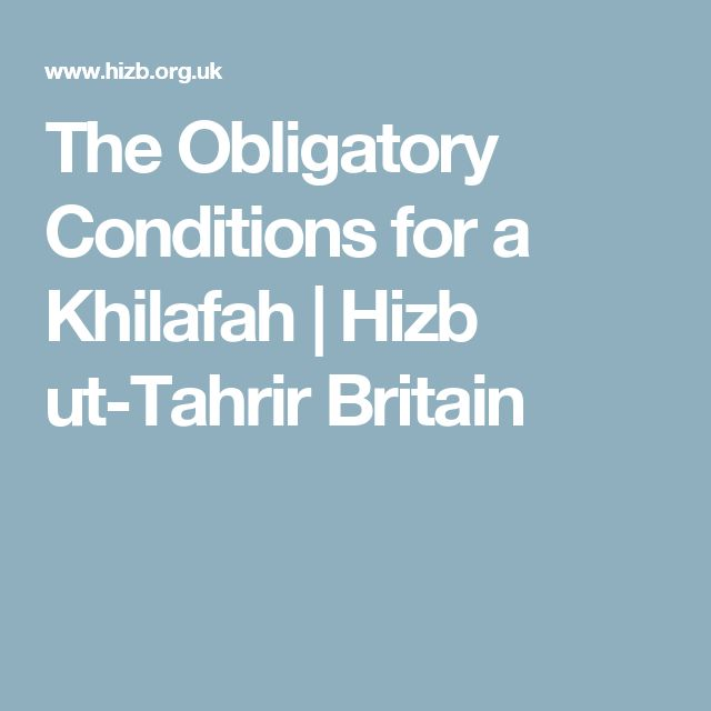 The Obligatory Conditions for a Khilafah   Hizb ut-Tahrir Britain