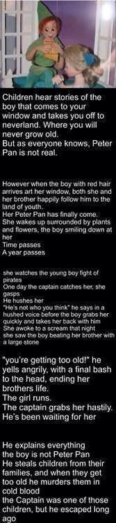 Man what a dark twist...is it bad that I still love Peter Pan even after this?<<<<<Not bad, not good.