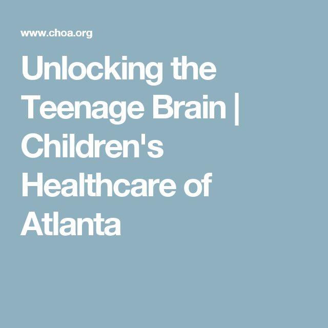 Unlocking the Teenage Brain   Children's Healthcare of Atlanta