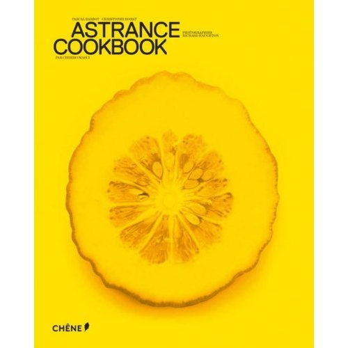 L'Astrance: The Cookbook by Pascal Barbot, Christophe Rohat & Chihiro Masui, Richard Haughton