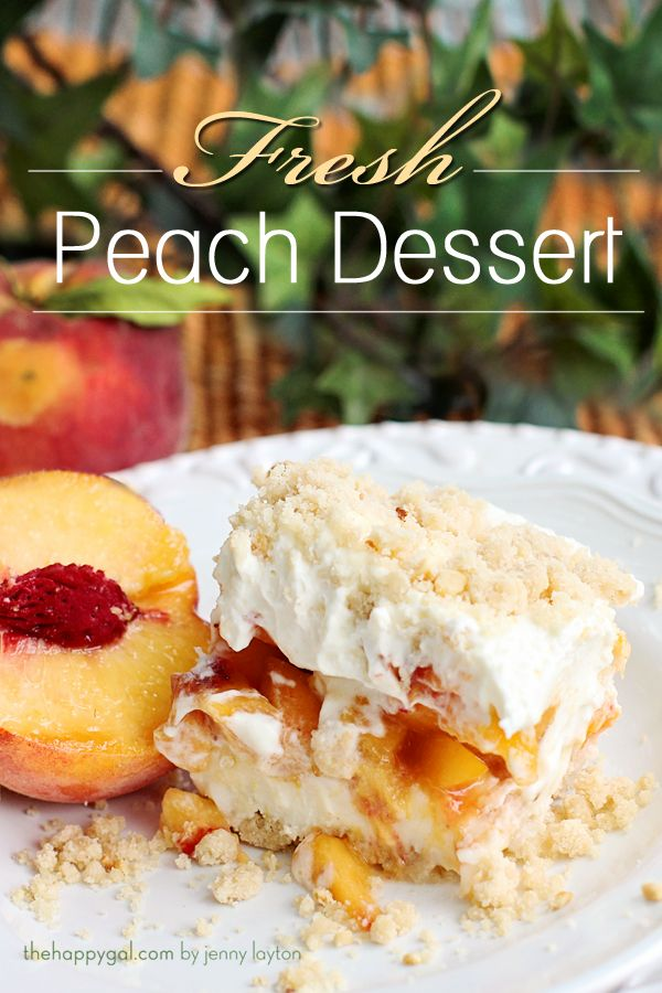 Fresh Peach Dessert - a.k.a. Heaven on Earth. Seriously. Hands down my favorite dessert! www.TheHappyGal.com #freshpeaches