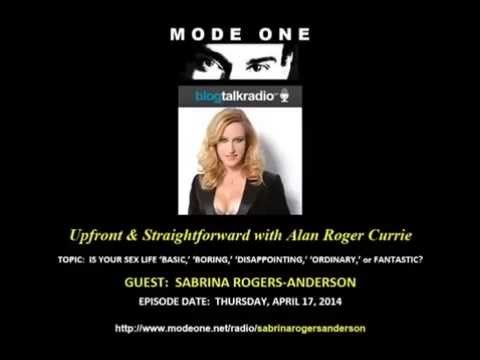Excerpts from Alan Roger Currie's interview with Australian Sex & Relationship Coach Sabrina Rogers-Anderson