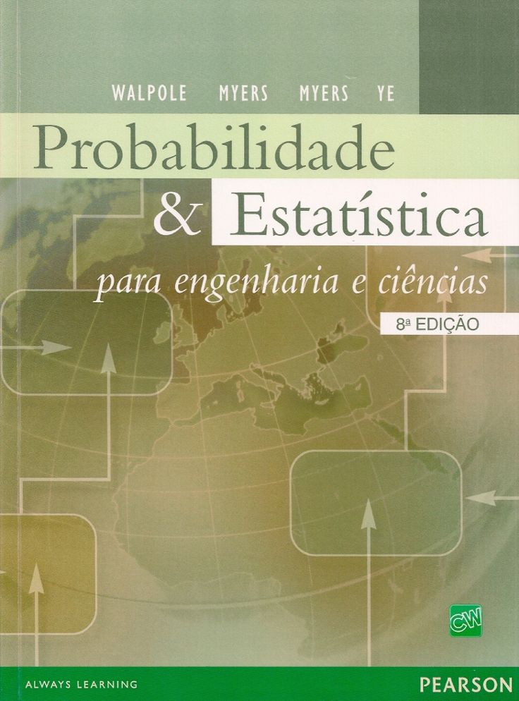 WALPOLE, Ronald E. et al. Probabilidade e estatística para engenharia e ciências. [Probability & statistics for engineers & scientists, 8th ed. [inglês]]. Tradução de Luciane F. Pauleti Vianna, Revisão técnica de Edna A. Reis. 8 ed. São Paulo: Pearson Prentice Hall, 2013. xiv, 491 p. Inclui bibliografia e índice; il. tab. quad.; 28cm. ISBN 9788576051992.  Palavras-chave: PROBABILIDADE; ESTATISTICA.  CDU 519.2 / W218p / 8 ed. / 2013