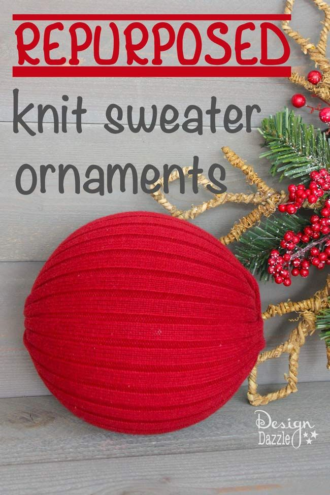 Repurpose sweaters into oversized ornaments beautiful