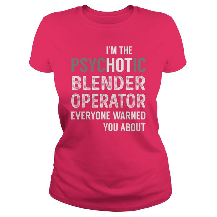 PsycHOTic Blender Operator Job Shirts #gift #ideas #Popular #Everything #Videos #Shop #Animals #pets #Architecture #Art #Cars #motorcycles #Celebrities #DIY #crafts #Design #Education #Entertainment #Food #drink #Gardening #Geek #Hair #beauty #Health #fitness #History #Holidays #events #Home decor #Humor #Illustrations #posters #Kids #parenting #Men #Outdoors #Photography #Products #Quotes #Science #nature #Sports #Tattoos #Technology #Travel #Weddings #Women