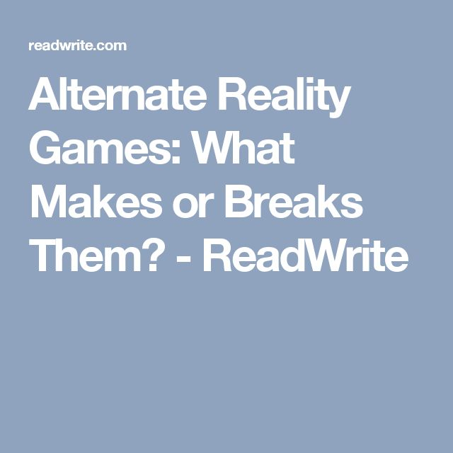 Alternate Reality Games: What Makes or Breaks Them? - ReadWrite