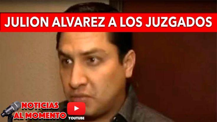 JULION ALVAREZ A LOS JUZGADOS | Noticias al Momento