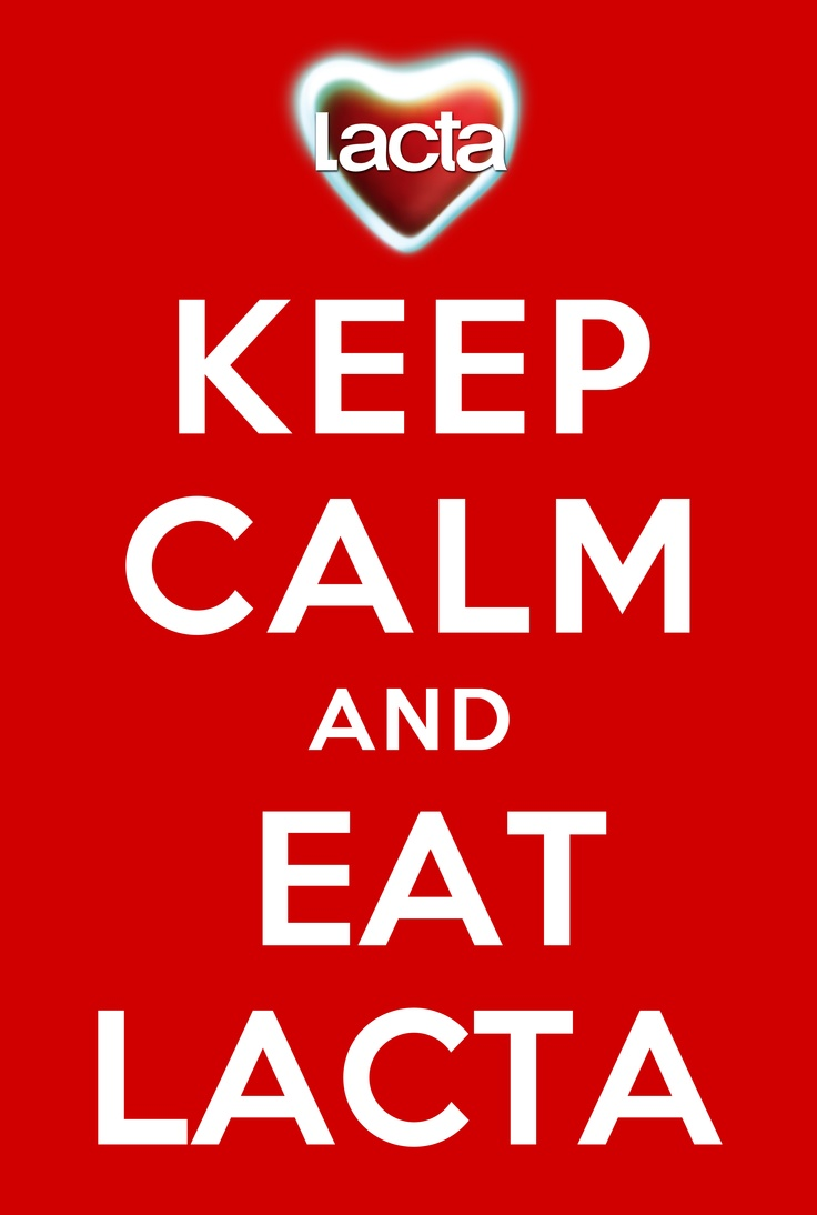 Keep calm and eat Lacta