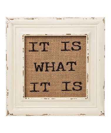 This 'It Is What It Is' Burlap Framed Sign is perfect! #zulilyfinds