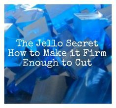 Here's how to make Jello Jigglers the easy way. You're kids will love it! Have you ever made the Jell-o Jiggler recipe on the back of your Jell-o box only to be disappointed because it just wasn't solid enough to cut? Well, here is secret you all have been waiting for…