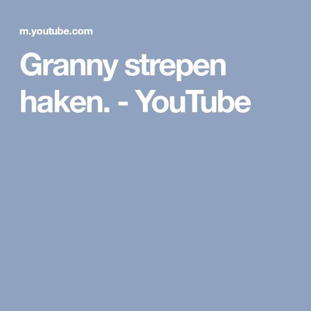 Granny strepen haken. - YouTube