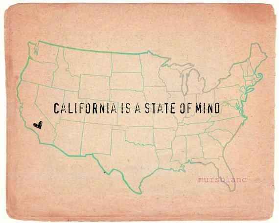 California is a state of mind...  ask a native what that truly is...