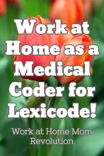 Work at Home as a Medical Coder for Lexicode! / Work at Home Mom Revolution