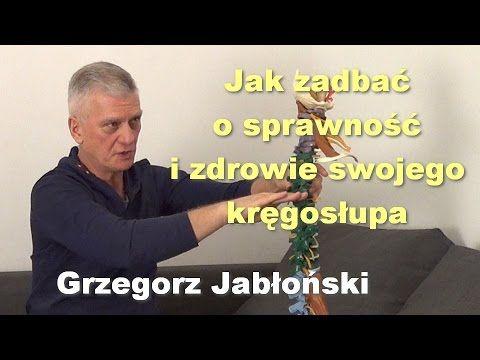 Jak zadbać o sprawność i zdrowie swojego kręgosłupa - Grzegorz Jabłoński - YouTube