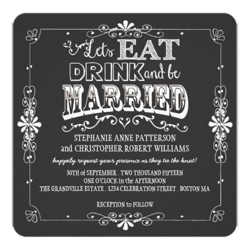 7d78d65b205d105461cc380e38af7267 chalkboard wedding invitations invitation cards 246 best eat drink and be married wedding invitations images on,Eat Drink And Be Married Wedding Invitations