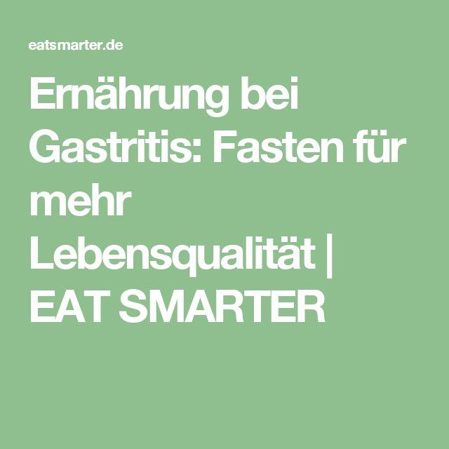 Ernährung bei Gastritis: Fasten für mehr Lebensqualität   EAT SMARTER