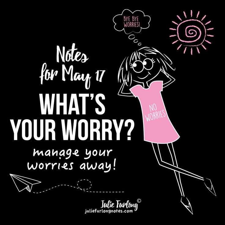 This month's Note #13 is all about taking your mind off worries. Mostly we worry about things that have not even happened. Join me at Juliefurlongnotes.com and get all 9 tips to manage or stop your worries FREE.