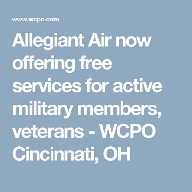 Allegiant Air now offering free services for active military members, veterans - WCPO Cincinnati, OH