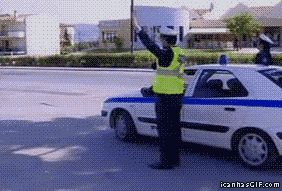 Stop right ther… OMG THIS GIF I am DYING Click. CLICK IIIIIT! CLICK CLICK CLICK! What I love is the other officer cracking up on the other side of the car, and the confusion of Cop 1