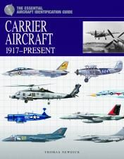 The Essential Aircraft Identification Guide: Carrier Aircraft 1917–Present by Thomas Newdick, Amber Books, is an extensively researched review of the equipment and organisation of the world's carrier-based air arms and their deployment in conflicts since the end of World War I. Featuring front-line fighters, bombers, attack and anti-submarine aircraft and helicopters, this book details the aircraft models in service with each unit along with their individual and squadron markings.