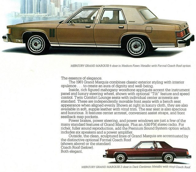 1981 Mercury Grand Marquis 4 Door Sedan And Coupe... Mine was the 82 coupe. We called it the mothership. You didn't drive it, you hoisted the main sail and cruised ;)