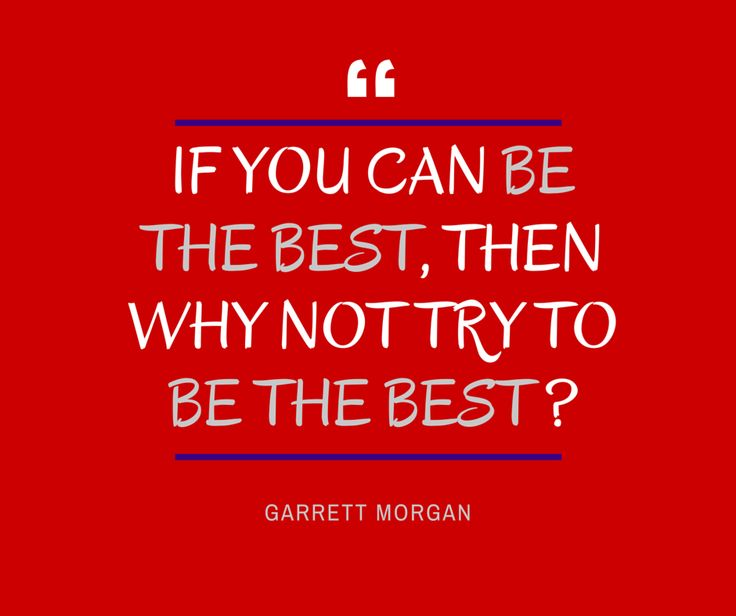 Garrett Morgan Quote Positive Inspirational Quotes