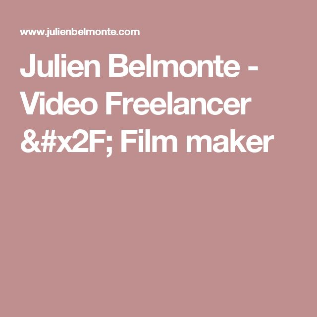 Julien Belmonte - Video Freelancer / Film maker