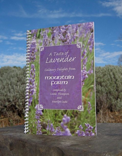 Lavender Herb Cookbook - Gourmet Recipes  - A Taste of Lavender  - ON SALE   Written by me and my sister :)-