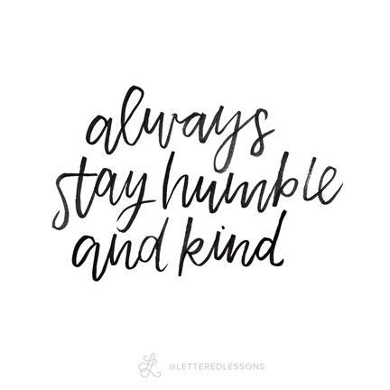 Lesson 66: Always stay humble and kind — Tim McGraw // Original hand-lettering by Heather Luscher for Lettered Lessons