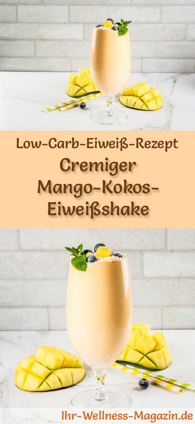 Mango-Kokos-Eiweißshake selber machen - ein gesundes Low-Carb-Diät-Rezept für Frühstücks-Smoothies und Proteinshakes zum Abnehmen - ohne Zusatz von Zucker, kalorienarm, gesund ... #eiweiß #eiweissshake #lowcarb #smoothie #abnehmen #zuckerfrei