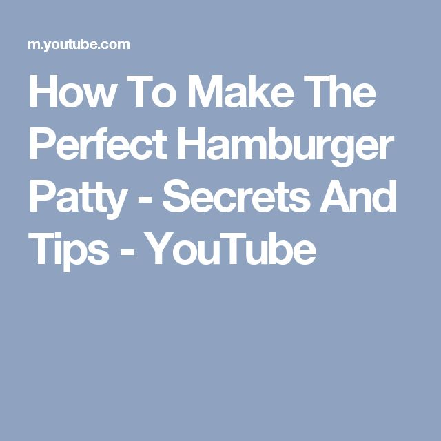 How To Make The Perfect Hamburger Patty - Secrets And Tips - YouTube