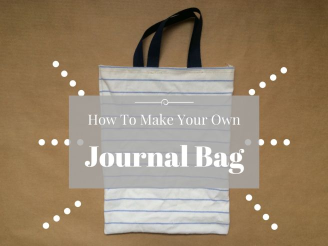 How To Make Your Own Journal Bag