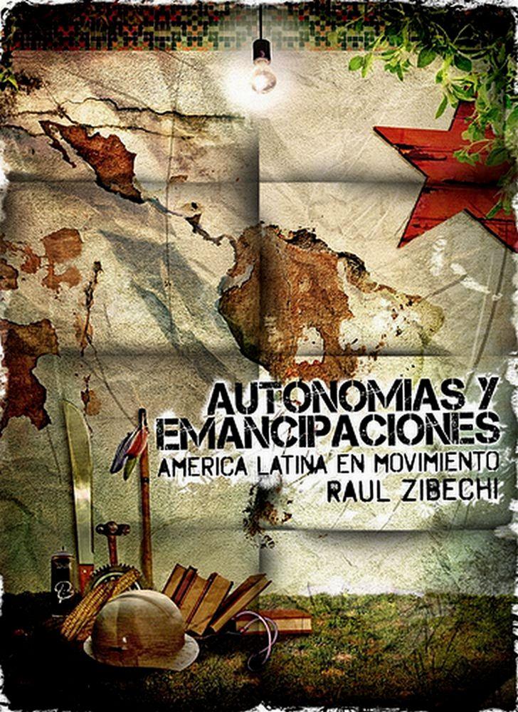 Autonomías y emancipaciones América Latina en movimiento de Raúl Zibechi descarga el libro desde:  http://biblioteca.hegoa.ehu.es/system/ebooks/19558/original/Autonomias_y_emancipaciones.pdf?1383563096