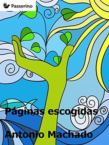 Páginas escogidas (Spanish Edition) by Antonio Machado http://www.amazon.com/dp/B01BIKV71Q/ref=cm_sw_r_pi_dp_4ZITwb07HH2J2