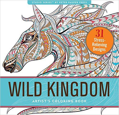 Wild Kingdom Adult Coloring Book By Peter Pauper Press 31 Stress Relieving Designs
