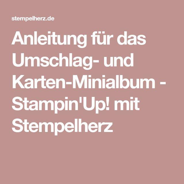 Anleitung für das Umschlag- und Karten-Minialbum - Stampin'Up! mit Stempelherz