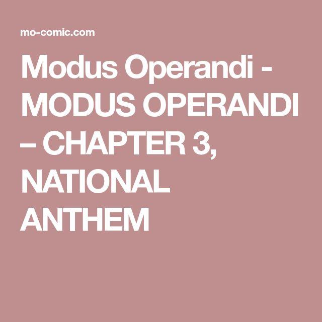 Modus Operandi - MODUS OPERANDI – CHAPTER 3, NATIONAL ANTHEM