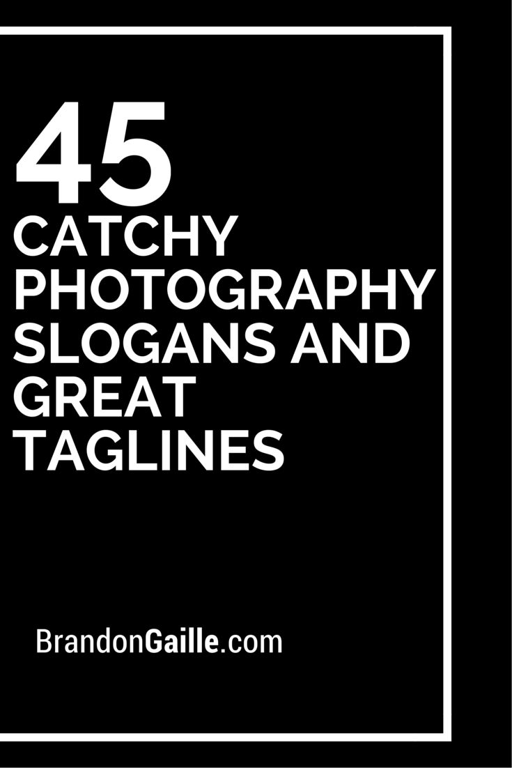 List of 45 Catchy Photography Slogans and Great Taglines | Slogan ...