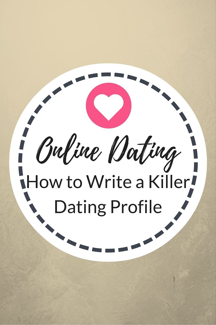 How to Write a Killer Online Dating Profile http://www.confessionsofasinglemum.co.uk/how-to-write-a-killer-online-dating-profile/