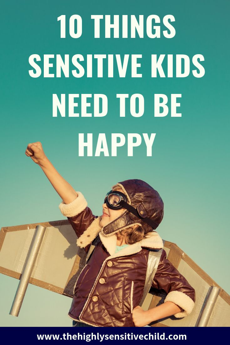 10 Things a Highly Sensitive Child Needs to be Happy