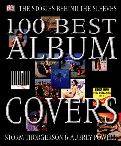 100 Best Album Covers:   From the psychedelia of the Beatles' Sgt. Pepper's to the quirky social commentary of Nirvana's Nevermind, some of the most memorable, groundbreaking images of the last five decades have graced the covers of rock albums. DK's 100 Best Album Covers presents the cream of the cover crop, chosen by legendary designer Storm Thorgerson (the creator of celebrated sleeves for Pink Floyd, among other artists) and presented in DK's brilliant lexicographic style. No other...
