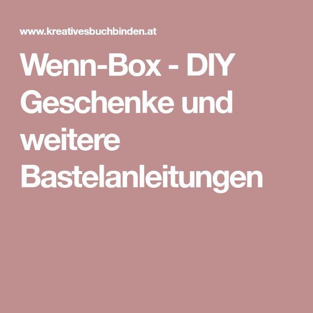 Wenn-Box - DIY Geschenke und weitere Bastelanleitungen